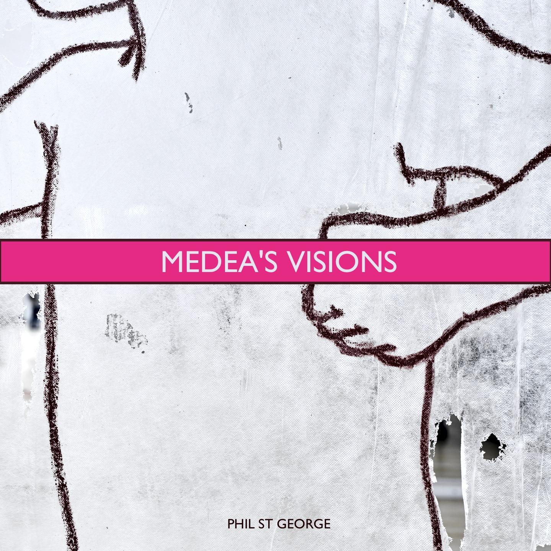 Phil St George - Medea Visions